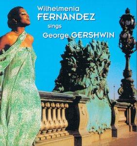 WILHELMENIA FERNANDEZ - SINGS GEORGE GERSHWIN