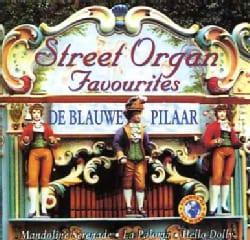 De Blauwe Pilaar - Street Organ Favourits