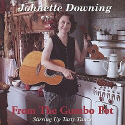 JOHNETTE DOWNING - FROM THE GUMBO POT