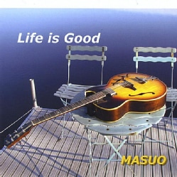 MASUO - LIFE IS GOOD