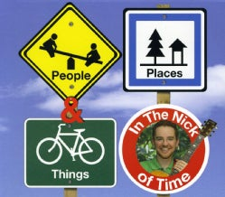 IN THE NICK OF TIME - PEOPLE PLACES & THINGS