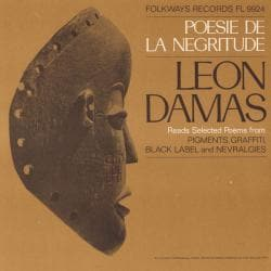 Leon-Gontran Damas - Poesie De La Negritude: Leon Damas Reads Selected Poems from Pigments, Graffiti, Black Label, and Nevral...