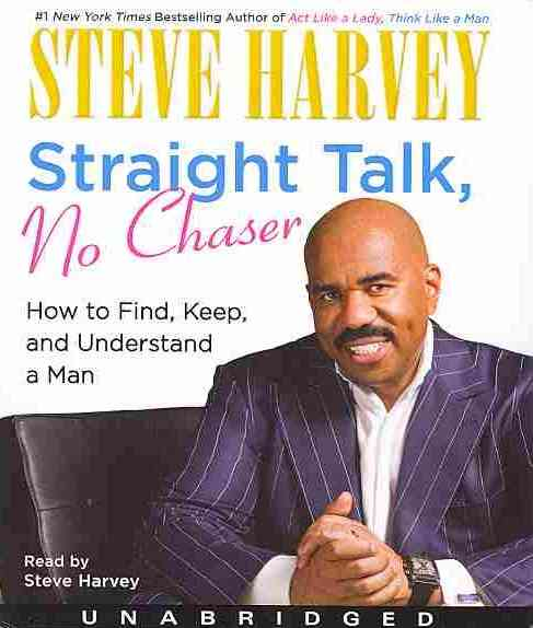 Straight Talk, No Chaser: How to Find, Keep, and Understand a Man (CD-Audio)