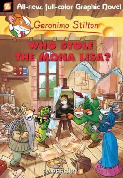 Geronimo Stilton 6: Who Stole the Mona Lisa? (Hardcover)
