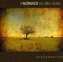 I Nomadi - I Nomadi E Altre Storie: Best & Rarities