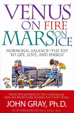 Venus on Fire, Mars on Ice: Hormonal Balance-The Key to Life, Love and Energy (Hardcover)