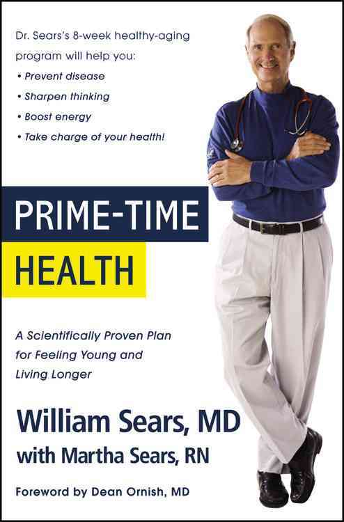 Prime-Time Health: A Scientifically Proven Plan for Feeling Young and Living Longer (Paperback)