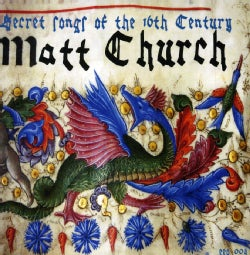 Matt Church - Secret Songs Of The 16th Century