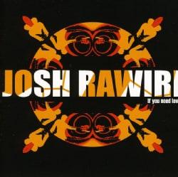 Josh Rawiri - If You Need Love