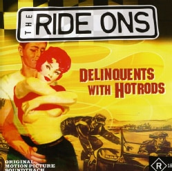 Ride Ons - Delinquent With Hotrods