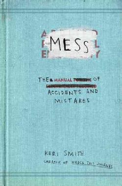 Mess: The Manual of Accidents and Mistakes (Paperback)