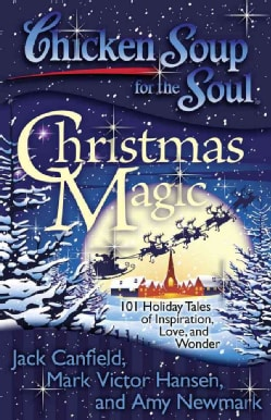 Chicken Soup for the Soul Christmas Cheer: 101 Holiday Tales of Inspiration, Love, and Wonder (Paperback)