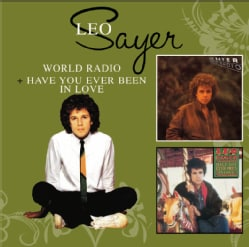 LEO SAYER - WORLD RADIO/HAVE YOU EVER BEEN IN LOVE