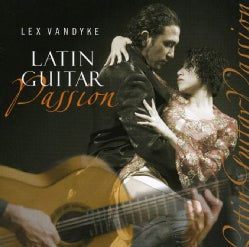 Lex Vandyke - Latin Guitar Passion