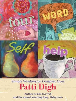 Four-Word Self-Help: Simple Wisdom for Complex Lives (Hardcover)