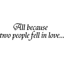 Design on Style 'All Because Two People Fell in Love' Black Vinyl Wall Art Quote