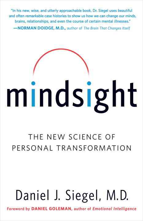 Mindsight: The New Science of Personal Transformation (Paperback)