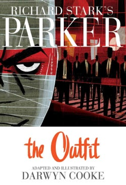 Richard Stark's Parker: The Outfit (Hardcover)