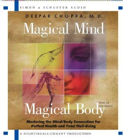 Magical Mind, Magical Body: Mastering the Mind/Body Connection for Perfect Health and Total Well-Being (CD-Audio)