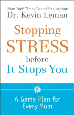 Stopping Stress Before It Stops You: A Game Plan for Every Mom (Paperback)