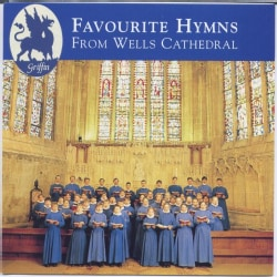 Wells Cathedral Choir - Favourite Hymns From Wells Cathedral