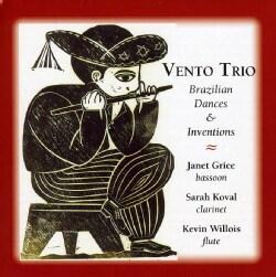 VENTO TRIO - BRAZILIAN DANCES & INVENTIONS FOR BASSOON FLUTE &