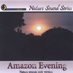 Various - Amazon Evening (Nature Sounds Only Version)