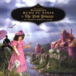 NATE HOUGE - MYSTERIOUS KUNG FU NINJA & THE PINK PRINCESS OF PR