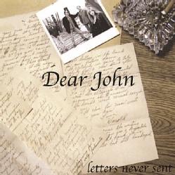 DEAR JOHN - LETTERS NEVER SENT