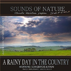 RELAXING SOUNDS OF NATURE - RAINY DAY IN THE COUNTRY (SOUNDS OF NATURE: MORNIN