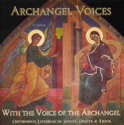 ARCHANGEL VOICES - WITH THE VOICE OF THE ARCHANGEL: ORTHODOX LITURGIC