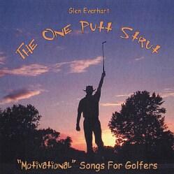 GLEN EVERHART - ONE PUTT STRUT-MOTIVATIONAL SONGS FOR GOLFERS