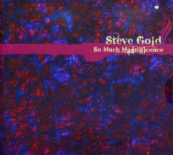 GOLDSTEVE - SO MUCH MAGNIFICENCE