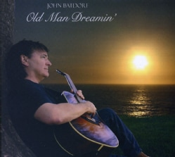 JOHN BATDORF - OLD MAN DREAMIN'