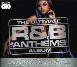 ULTIMATE R&B ANTHEMS ALBUM - ULTIMATE R&B ANTHEMS ALBUM