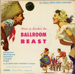 Brute Force Steel Band - Music to Awaken the Ballroom Beast/Brute Force Steel Band