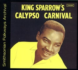 Mighty Sparrow - King Sparrow's Calypso Carnival