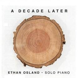 ETHAN OSLAND - DECADE LATER