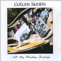 COLUM SANDS - ALL MY WINDING JOURNEYS