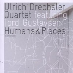 ULRICH QUARTET DRECHSLER - HUMANS & PLACES
