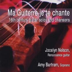 JOCELYN & AMY BARTRAM NELSON - MA GUITERRE JE TE CHANTE-16TH CENTURY GUITAR SOLO