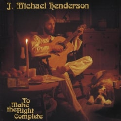 J. MICHAEL HENDERSON - TO MAKE THE NIGHT COMPLETE