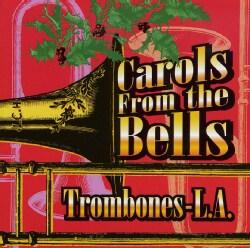 TROMBONES-L.A. - CAROLS FROM THE BELLS