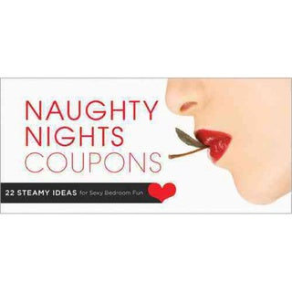 Naughty Nights Coupons: 22 Steamy Ideas for Sexy Bedroom Fun (Paperback)