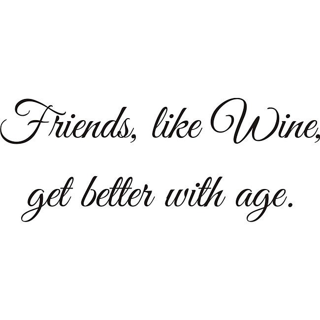Quotes About Wine And Friendship Entrancing Design On Style 'friends Like Wine' Vinyl Wall Art Quote  Free