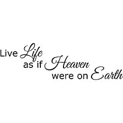 Design on Style 'Live Life As if Heaven Were On Earth' Vinyl Wall Art Quote
