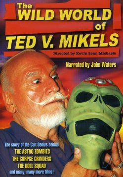Wild World Of Ted V. Mikels (DVD)