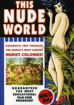This Nude World: An Authentic Trip Through The World's Most Famous Nudist Colonies (DVD)