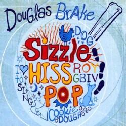DOUGLAS BRAKE - SIZZLE HISS POP