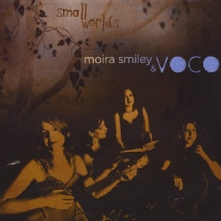 MOIRA & VOCO SMILEY - SMALL WORLDS